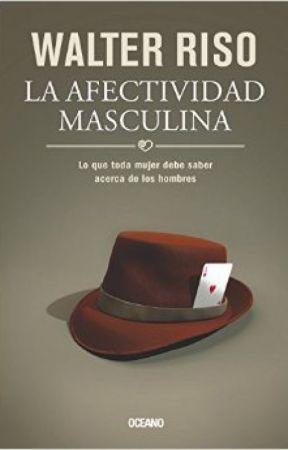 La Afectividad Masculina Walter Riso Pueden Y Saben