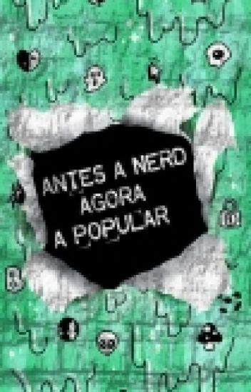Antes A Nerd Agora A Popular (REVISÃO)