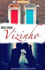 Meu novo vizinho❤ by MeninaNerd1
