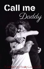 Call Me Daddy (A Larry Stylinson Fan-Fiction) by TheHarrytoMyLouis06