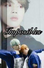 Imposibles [Terminada] (Editando) by angelaaros1
