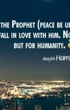 MY AWESOME BELOVED PROPHET MUHAMMAD PEACE AND BLESSINGS BE UPON HIM. by YousraMuslimah05