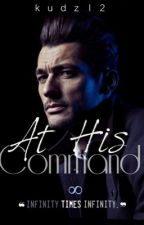 8. At His Command (BWWM) [Book Three] #wattys2016 by kudz12