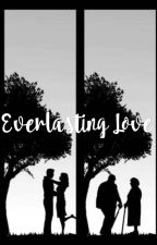 Everlasting Love(ON HOLD) by sugarspice1513