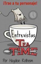Tea Time: Entrevistas a tus personajes (CERRADO) by L-ZigZag