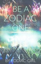 Be A Zodiac One by Zodiac-Girl