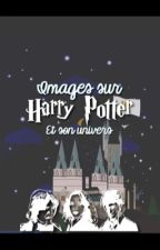 Images sur Harry Potter et son univers. by cloclodccla