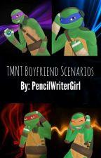 Tmnt Boyfriend Scenarios by TMNTLeonardocool