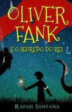 Oliver Fank e o Segredo do Rei by rafaelwriter09