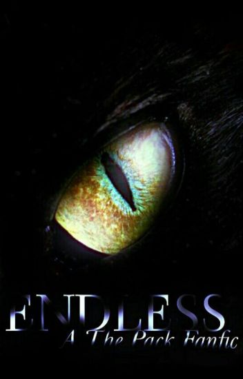 Endless-A The Pack Fanfic