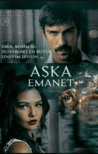 Aşka Emanet [FİNAL OLDU] by DemirLeydiii