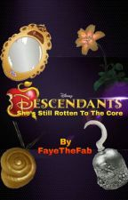 Disney Descendants: She's Still Rotten To The Core by FayeTheFab