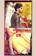 Bad Boy And Dangerous Girl (Zayn Malik) by ririm_potter