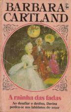 A rainha das fadas - 220 - Bárbara Cartland by Flaviacalaca