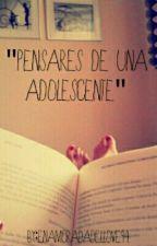 """""""Pensares De Una Adolescente"""" by Enamoradadellove94"""
