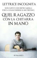 Quel ragazzo con la chitarra in mano // Shawn Mendes  by lettrice_incognita