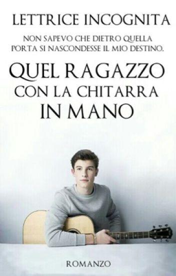 Quel ragazzo con la chitarra in mano // Shawn Mendes