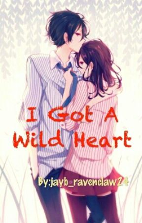 I Got A Wild Heart by jayb_ravenclaw24