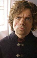 I'd Die For You! Tyrion Lannister X Reader by Kylee3tearz