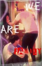 We Are Family (Phanfiction) by SummerSnitch