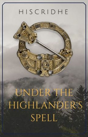 Under The Highlander's Spell by HisChridhe