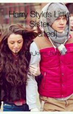 Harry's Little Sister [Unedited] by kara_loves_harry