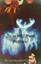 To je můj život Pottere ! by NataliaPotterova