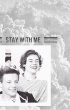 stay with me||larry stayison. by mAram1090ra