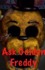 Ask Golden Freddy! by 0Golden_Freddy0