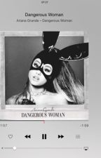 Dangerous Woman by Ari_is_my_life