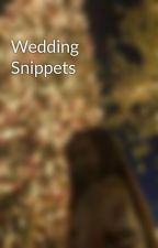 Wedding Snippets by justeffitall