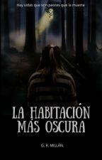 La habitación más oscura© Secretos del bosque #1. COMPLETA. by GabrielMillanr