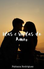 Idas e Vindas do Amor by fabiana_rodrigues3