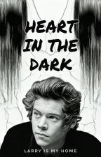 Heart In The Dark - Book 2 (L.S. au || Dark!Harry) by LarryIsMyHome
