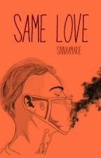 Same Love|Tardy by SinaaMarie