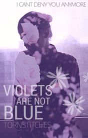 Violets are not Blue by TornStitches