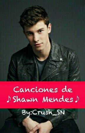 ♪Canciones de Shawn Mendes♪ by Crush_SN