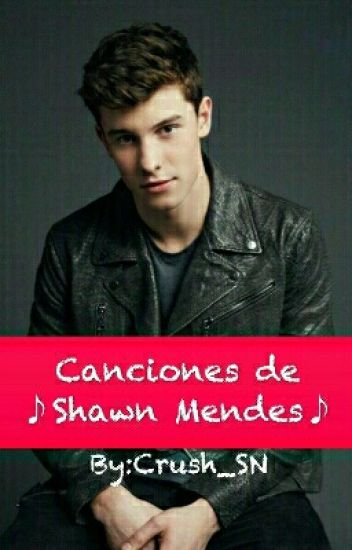 ♪Canciones de Shawn Mendes♪