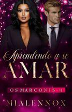 Aprendendo a Se Amar by AndreiaVasconcelos20