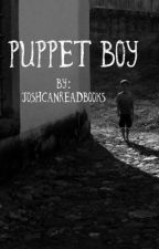 Puppet Boy by JoshCanReadBooks