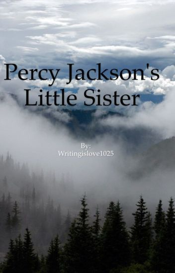 Percy Jackson's Little Sister| COMPLETED