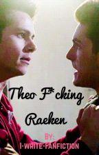 Theo F*cking Raeken by I-write-Fanfiction