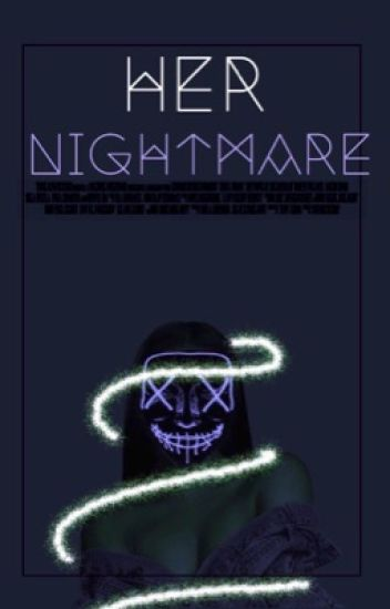 Her Nightmare (Sequel to Nightmare Town)