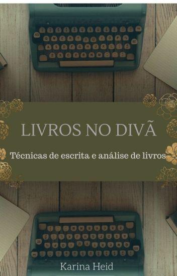 Livros no divã - Técnicas de escrita e análise de livros