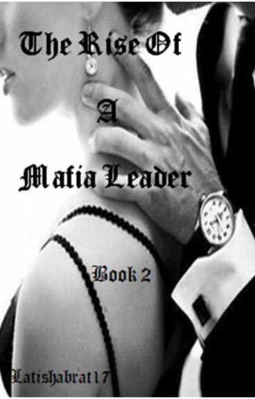 The Rise Of A Mafia Leader (Book 2)#Wattys2016
