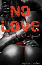 No Love (On Hold)  by iRas_Cocolover