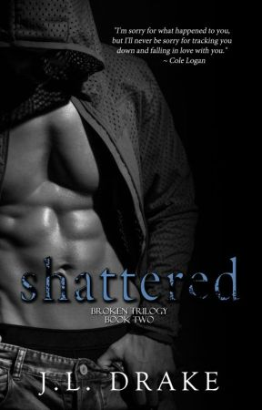 Shattered (Book two, Broken Trilogy) by JodiDrake