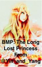 Be My Princess: The Long Lost Princess (Continuing @Yin_and_Yang) by Voltagefanfic10