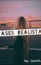 frases realistas.. by masielramirez07