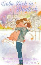 Liebe Dich in Deutsch (END) by Sall_Sunshine